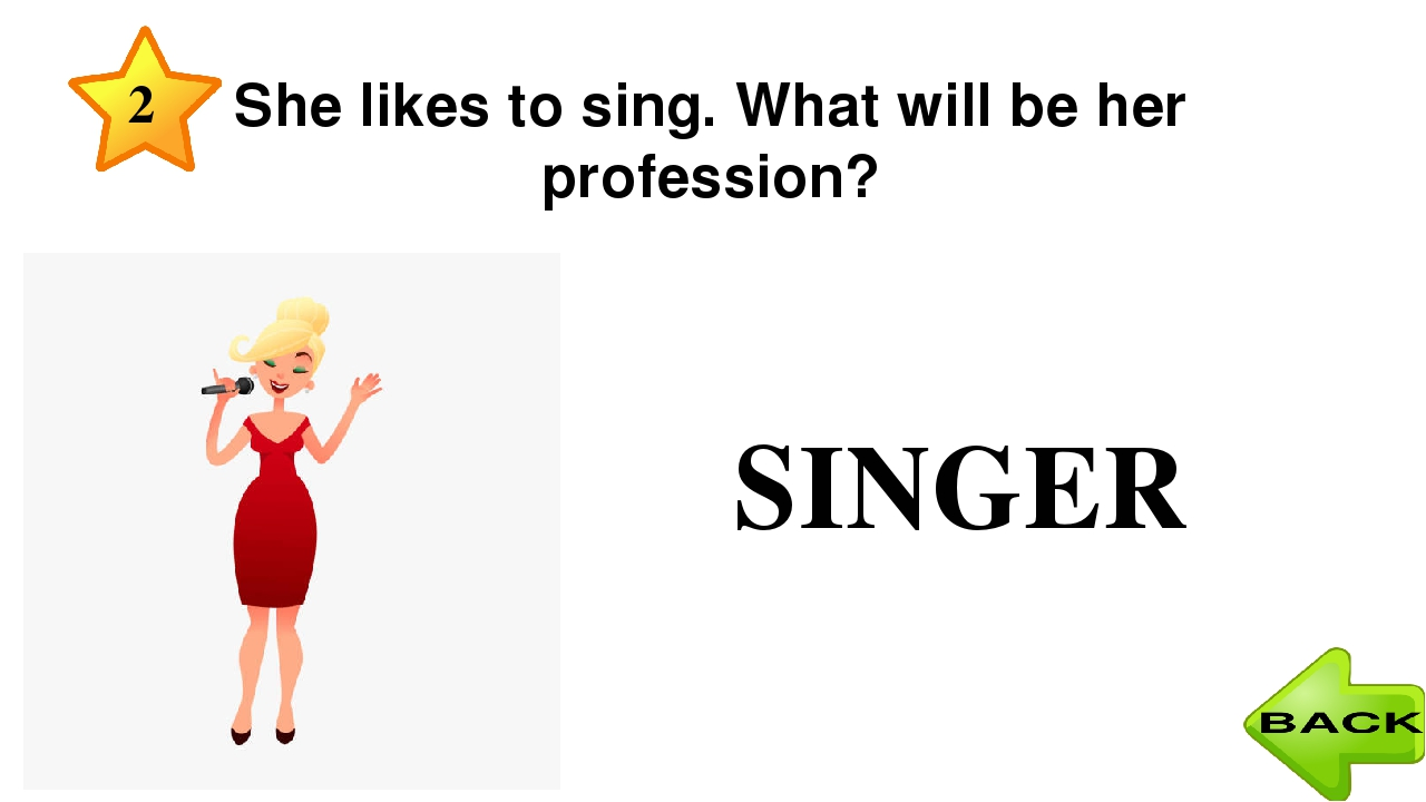 He likes to play the guitar. What will be his profession? MUSICIAN 4