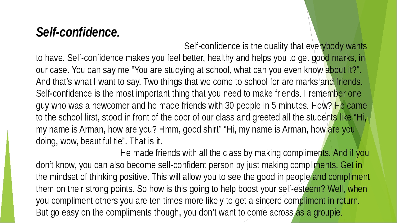 Self-confidence. Self-confidence is the quality that everybody wants to have....