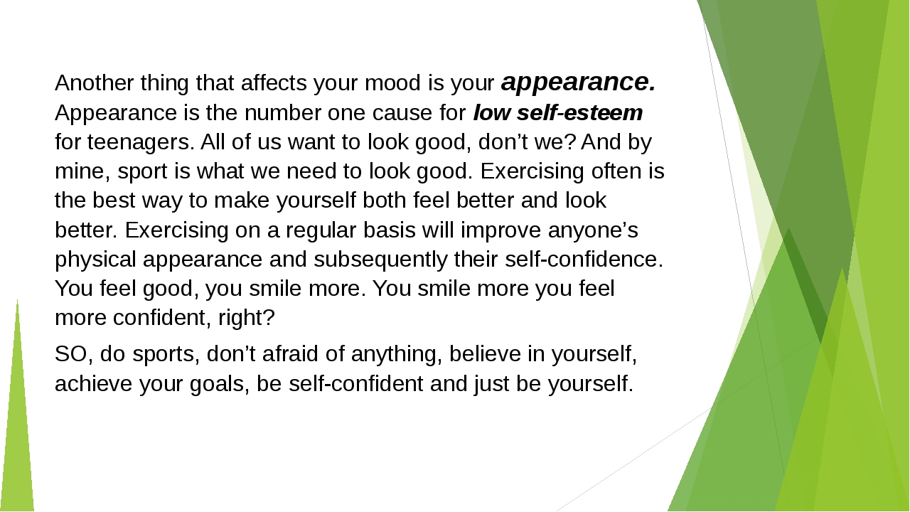 Another thing that affects your mood is your appearance. Appearance is the nu...