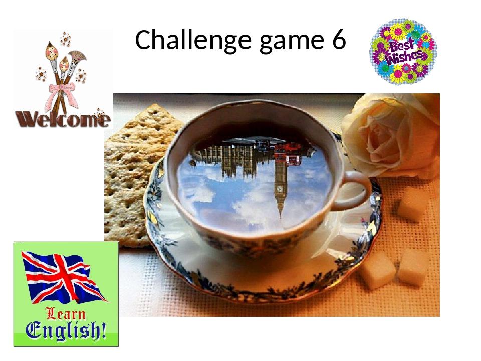 Challenge game 6