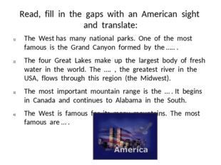 Read, fill in the gaps with an American sight and translate: The West has man