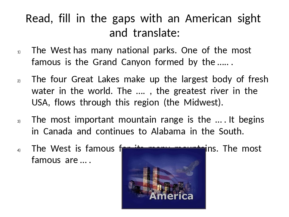 Read, fill in the gaps with an American sight and translate: The West has man...