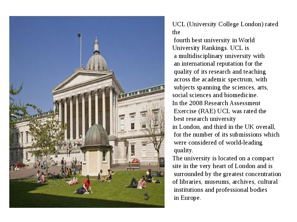 UCL (University College London) rated the fourth best university in World Uni...