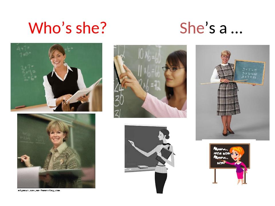 Who's she? She's a …