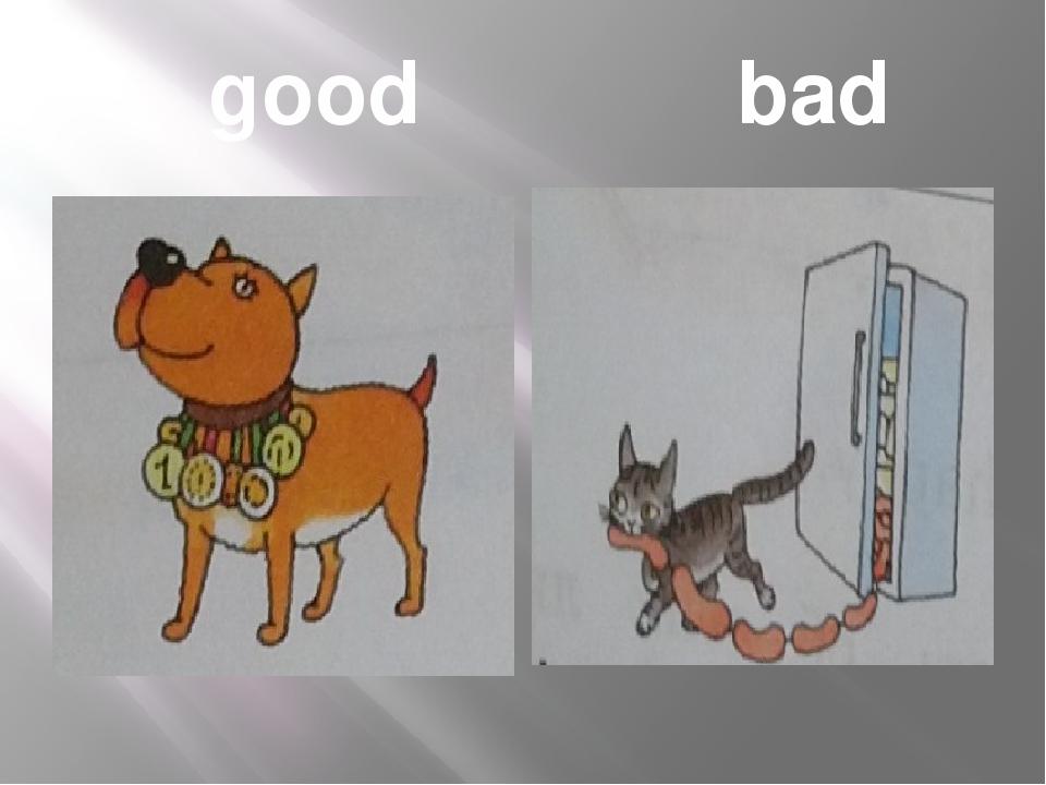 good bad