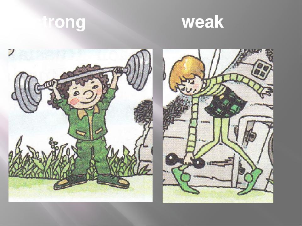 strong weak