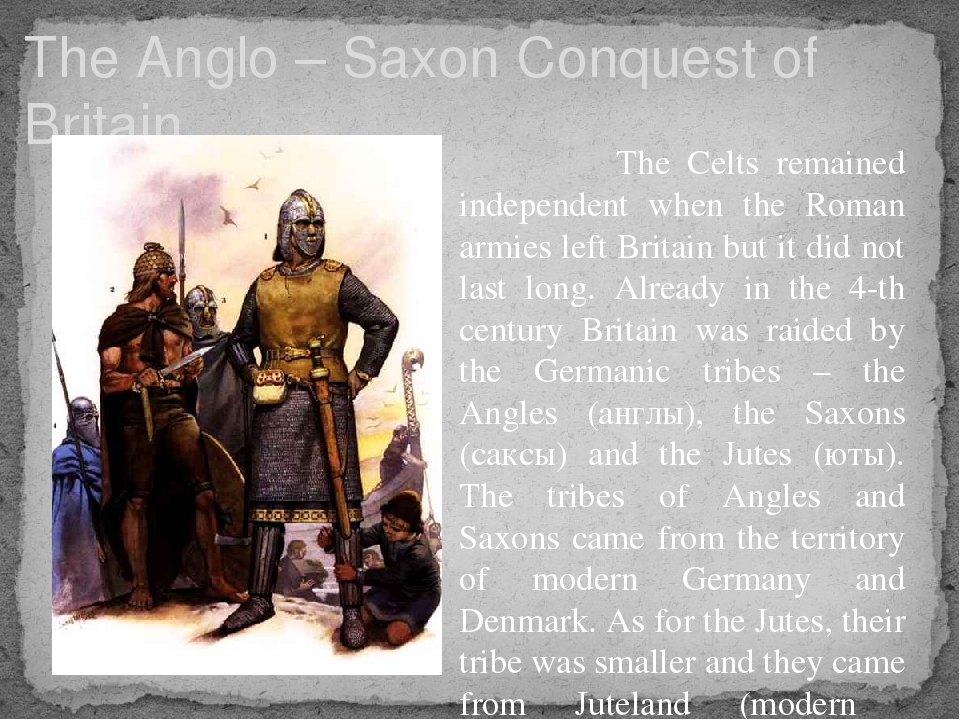 The Anglo – Saxon Conquest of Britain The Celts remained independent when the...