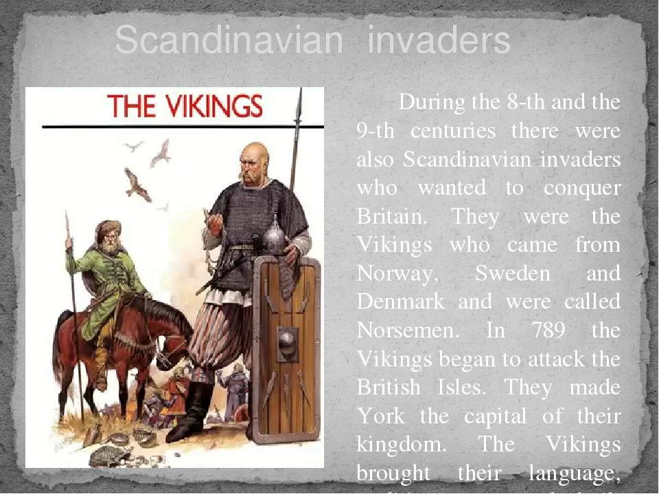 Scandinavian invaders During the 8-th and the 9-th centuries there were also...