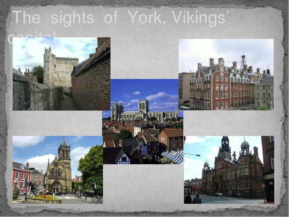 The sights of York, Vikings' capital