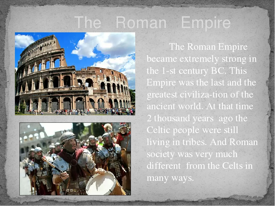 The Roman Empire The Roman Empire became extremely strong in the 1-st centur...