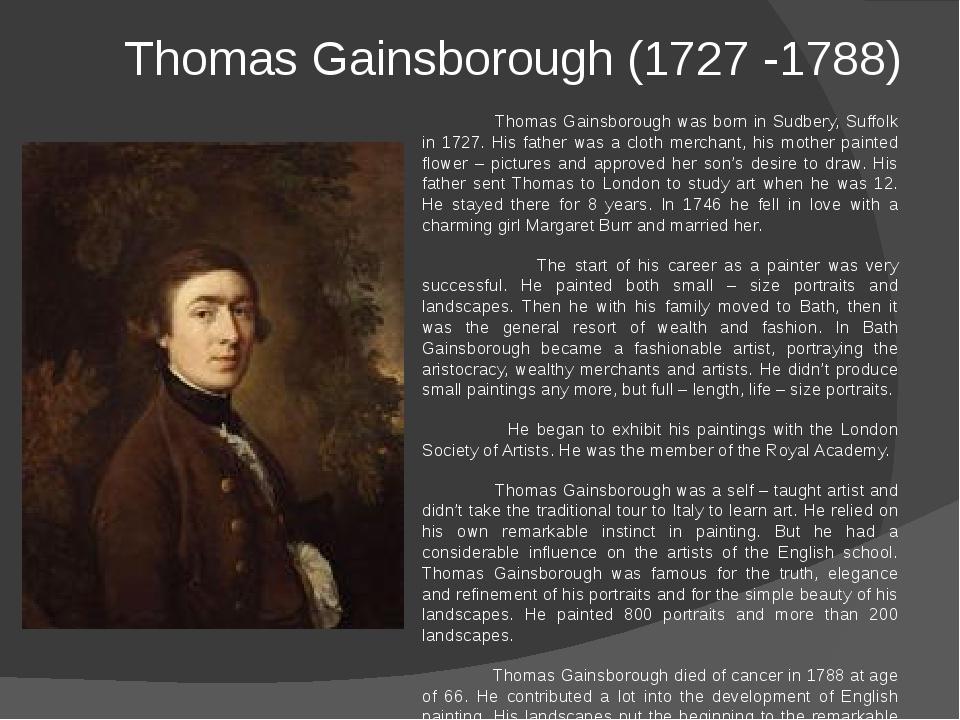 Thomas Gainsborough (1727 -1788) Thomas Gainsborough was born in Sudbery, Su...
