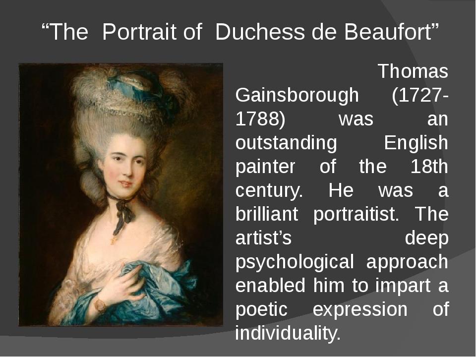 """""""The Portrait of Duchess de Beaufort"""" Thomas Gainsborough (1727-1788) was an..."""