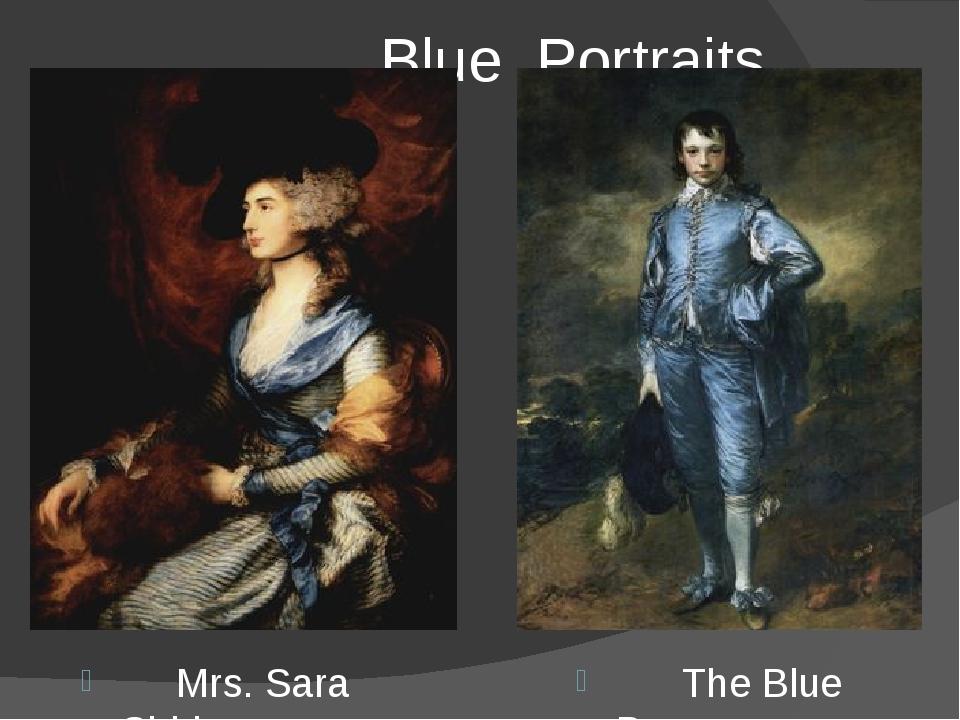 Blue Portraits Mrs. Sara Siddons The Blue Boy