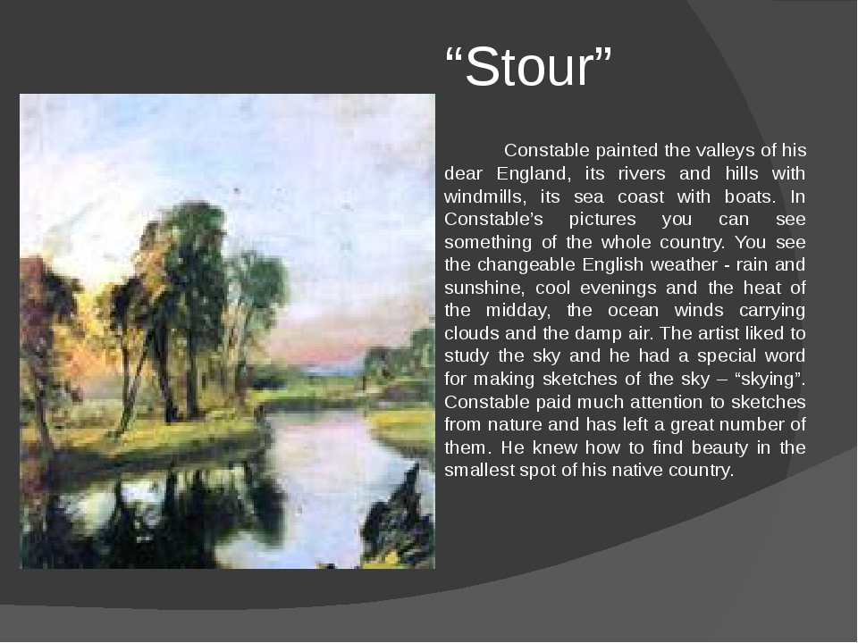 """""""Stour"""" Constable painted the valleys of his dear England, its rivers and hi..."""
