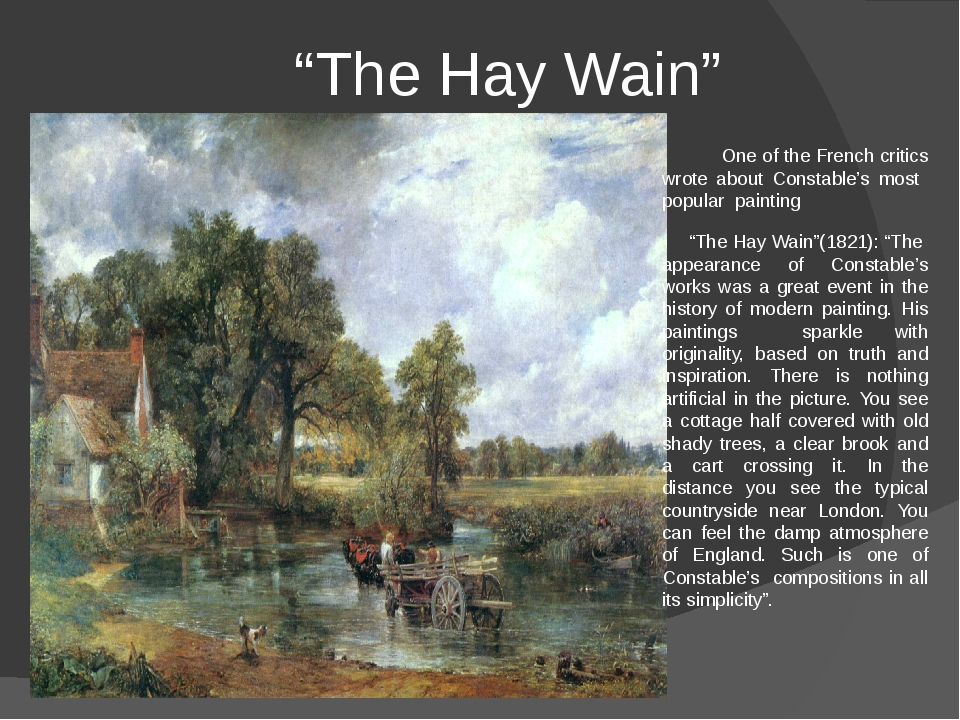 """""""The Hay Wain"""" One of the French critics wrote about Constable's most popula..."""