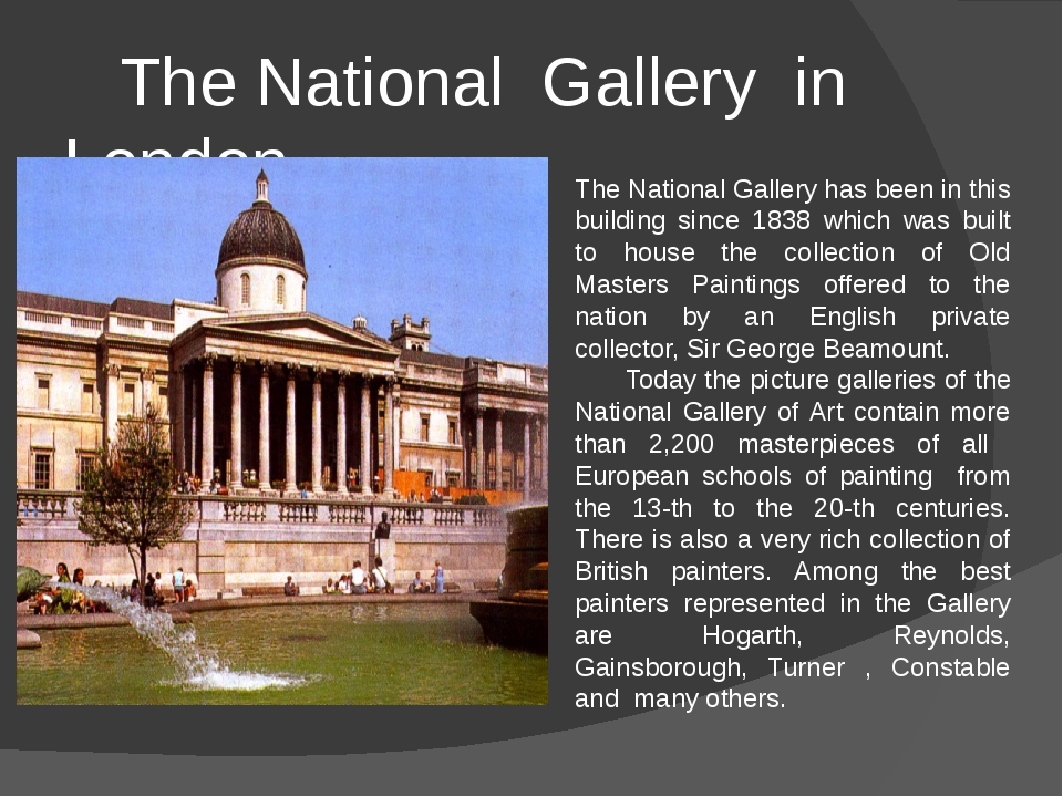 The National Gallery in London The National Gallery has been in this buildin...