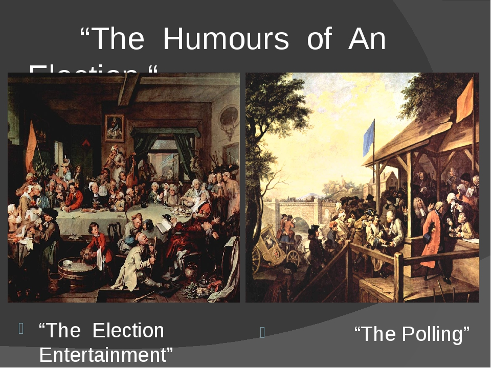 """""""The Humours of An Election """" """"The Election Entertainment"""" """"The Polling"""""""