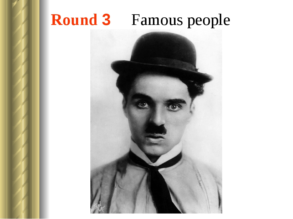 Round 3 Famous people