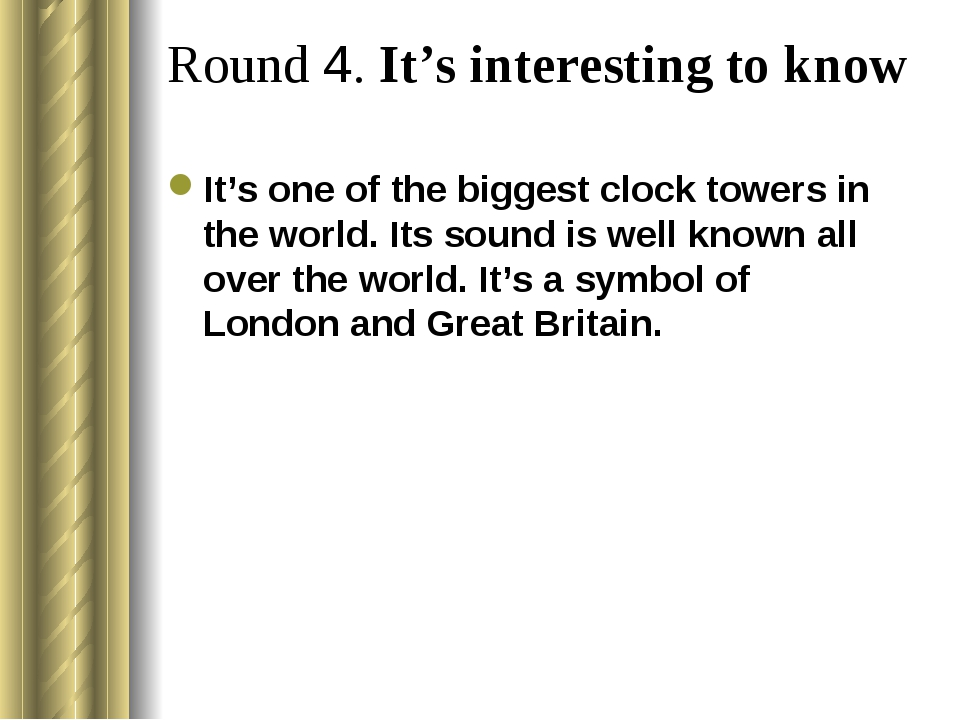 Round 4. It's interesting to know It's one of the biggest clock towers in the...