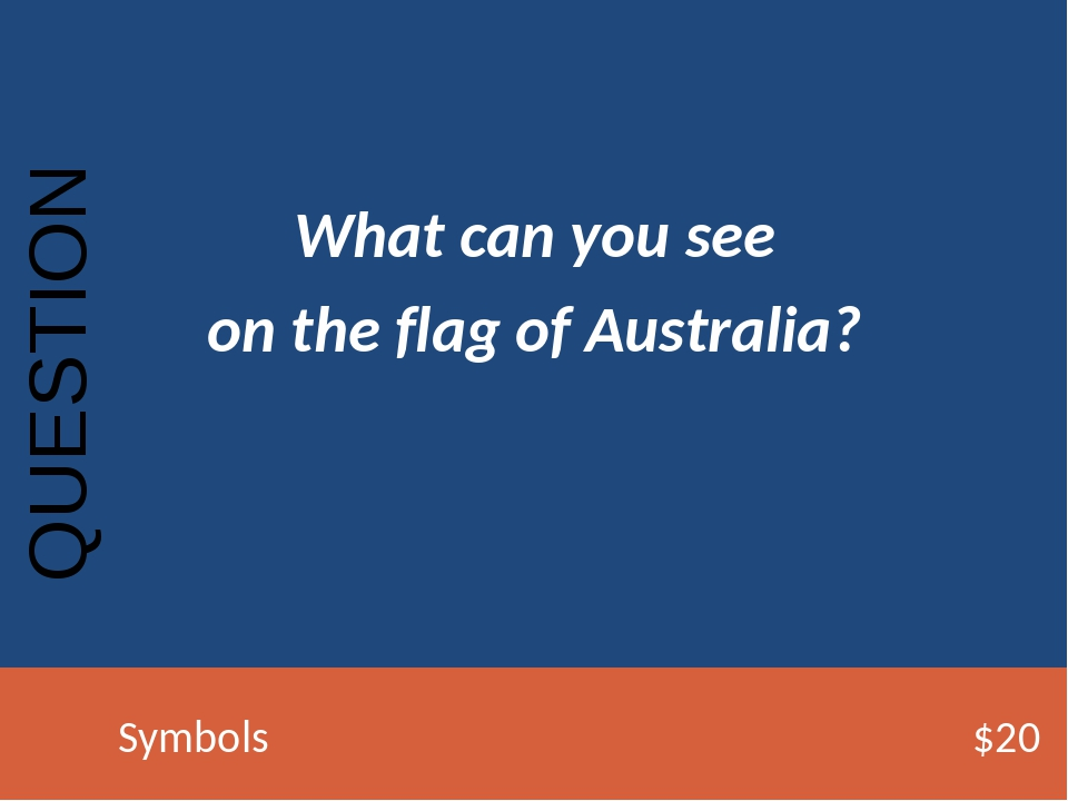 What can you see on the flag of Australia? QUESTION Symbols$20
