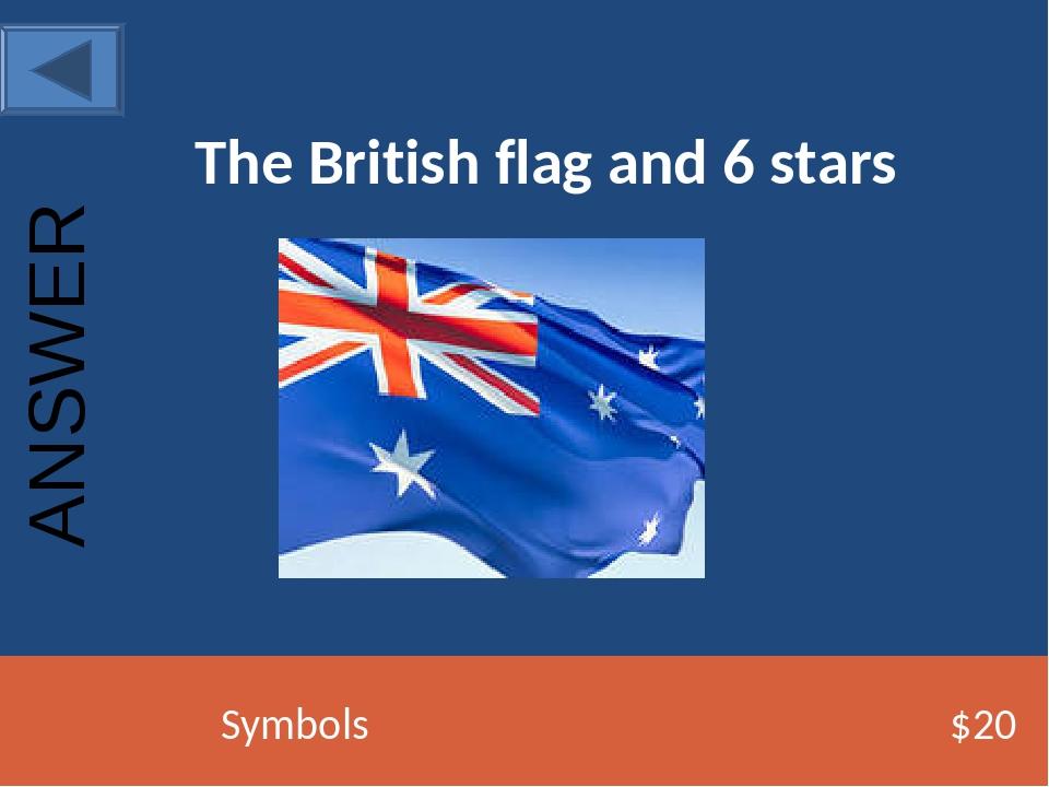 The British flag and 6 stars Symbols $20 ANSWER