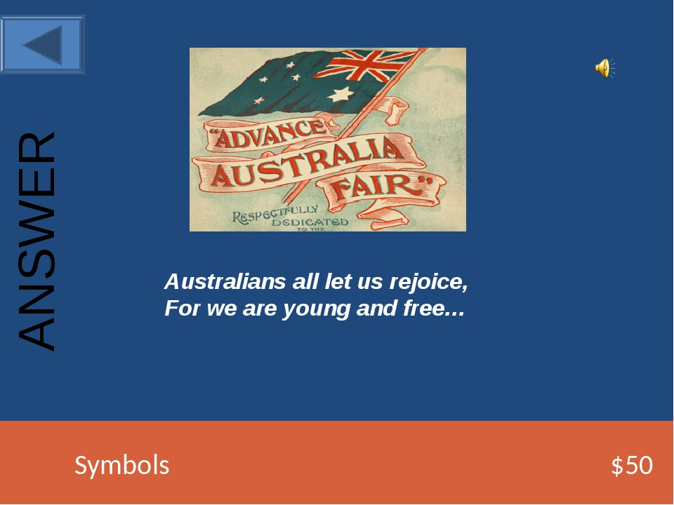 Symbols $50 ANSWER Australians all let us rejoice, For we are young...