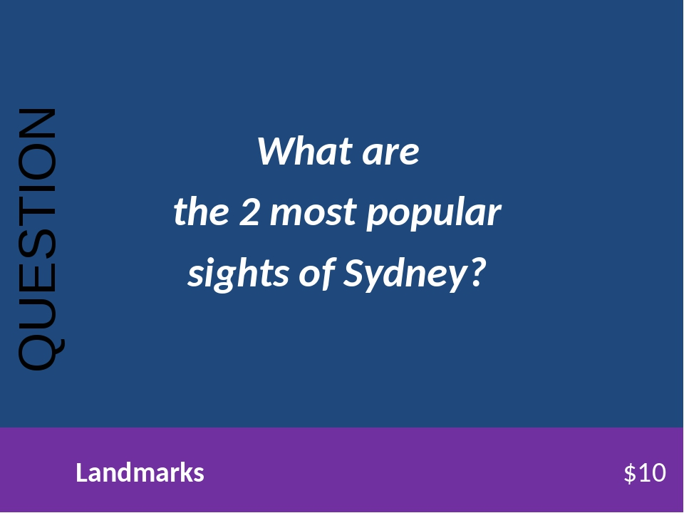 What are the 2 most popular sights of Sydney? QUESTION Landmarks$10