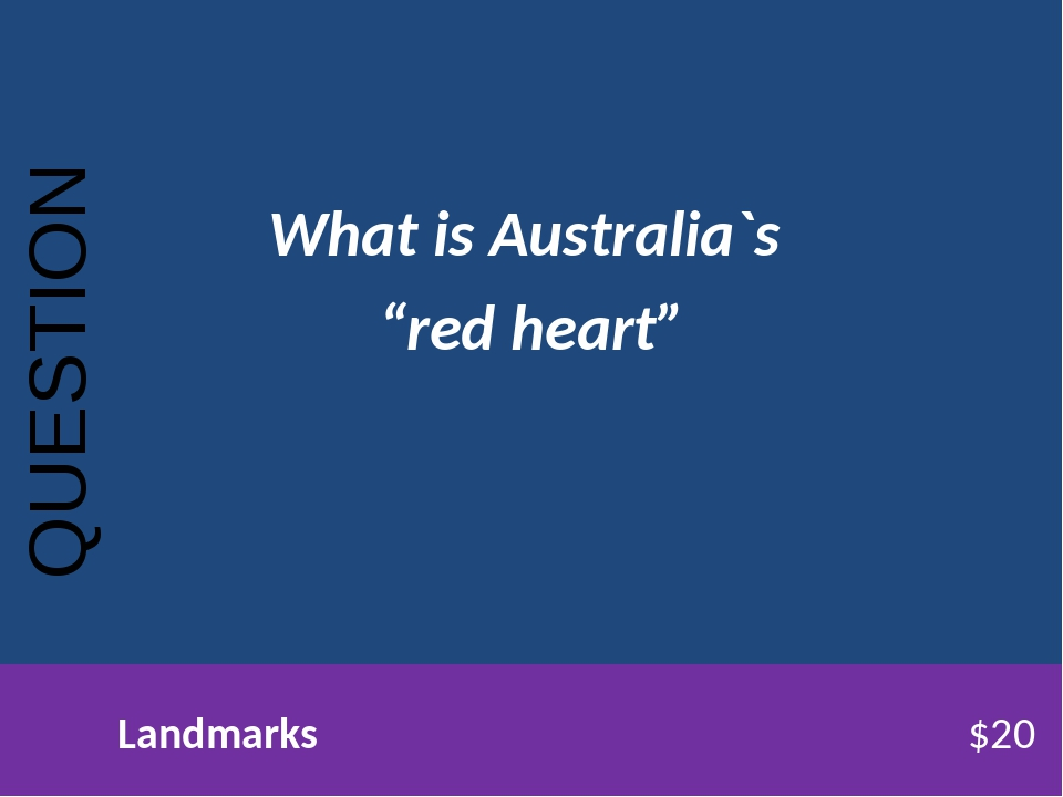 """What is Australia`s """"red heart"""" QUESTION Landmarks$20"""