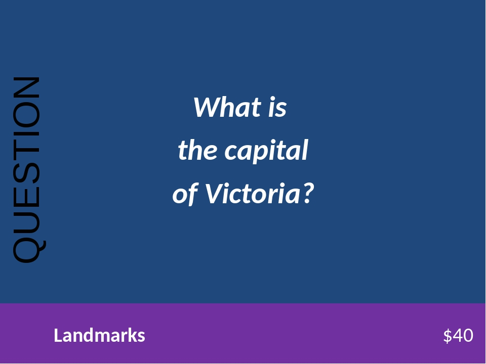 What is the capital of Victoria? QUESTION Landmarks$40