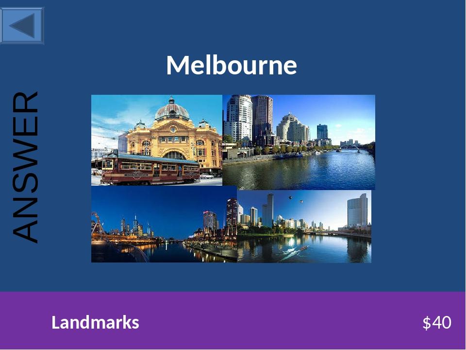 Melbourne Landmarks $40 ANSWER