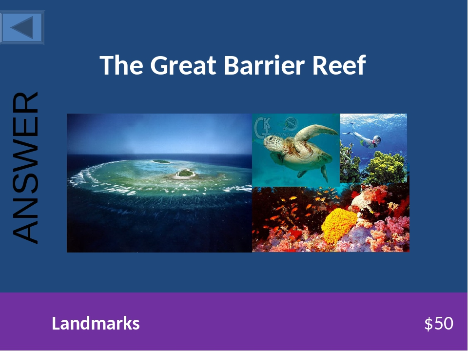 The Great Barrier Reef Landmarks $50 ANSWER