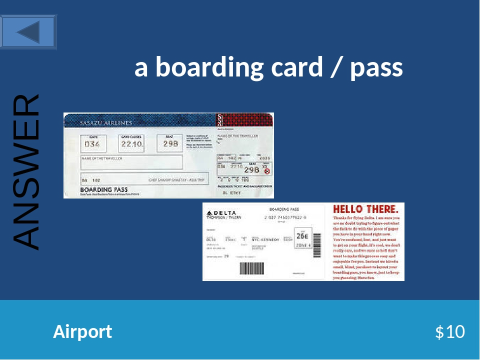 a boarding card / pass Airport $10 ANSWER