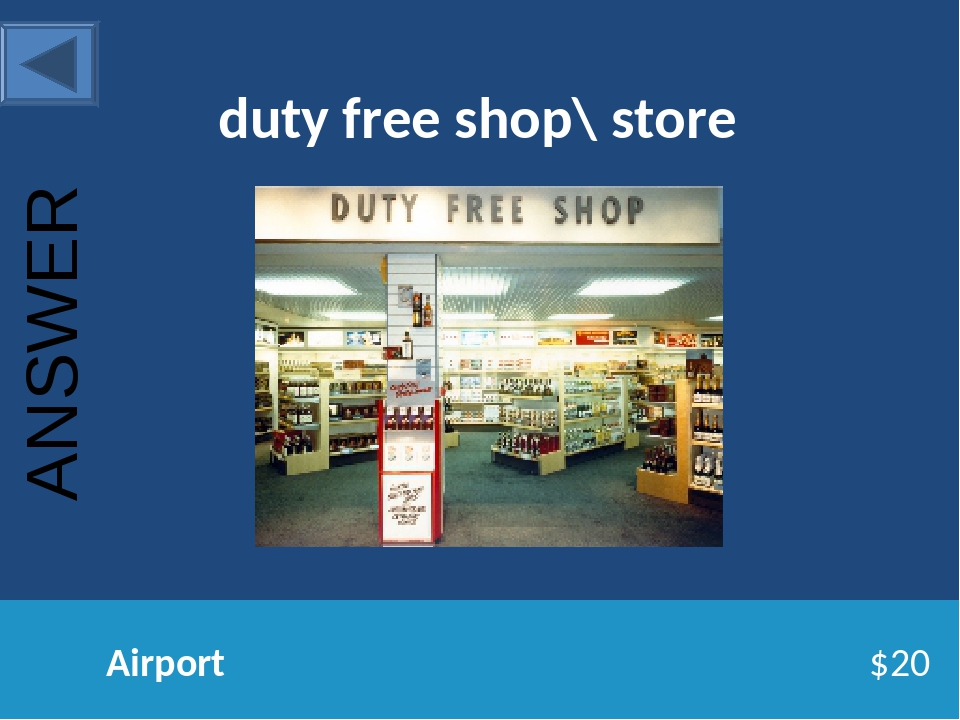 duty free shop\ store Airport $20 ANSWER