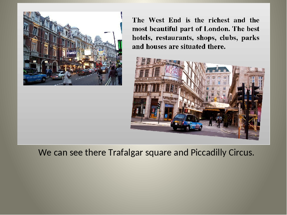 We can see there Trafalgar square and Piccadilly Circus.