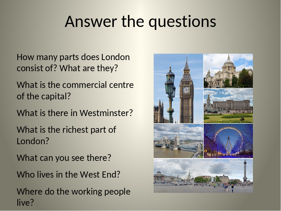 Answer the questions How many parts does London consist of? What are they? Wh...