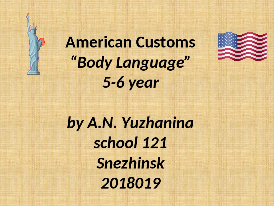 "American Customs ""Body Language"" 5-6 year by A.N. Yuzhanina school 121 Snezhi..."