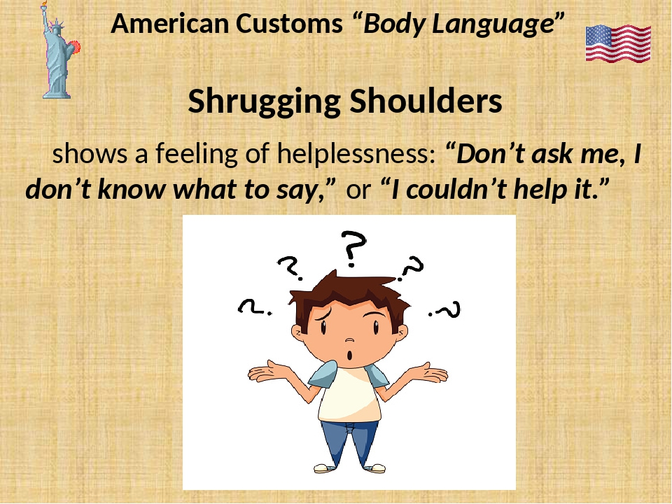 "American Customs ""Body Language"" Shrugging Shoulders shows a feeling of helpl..."