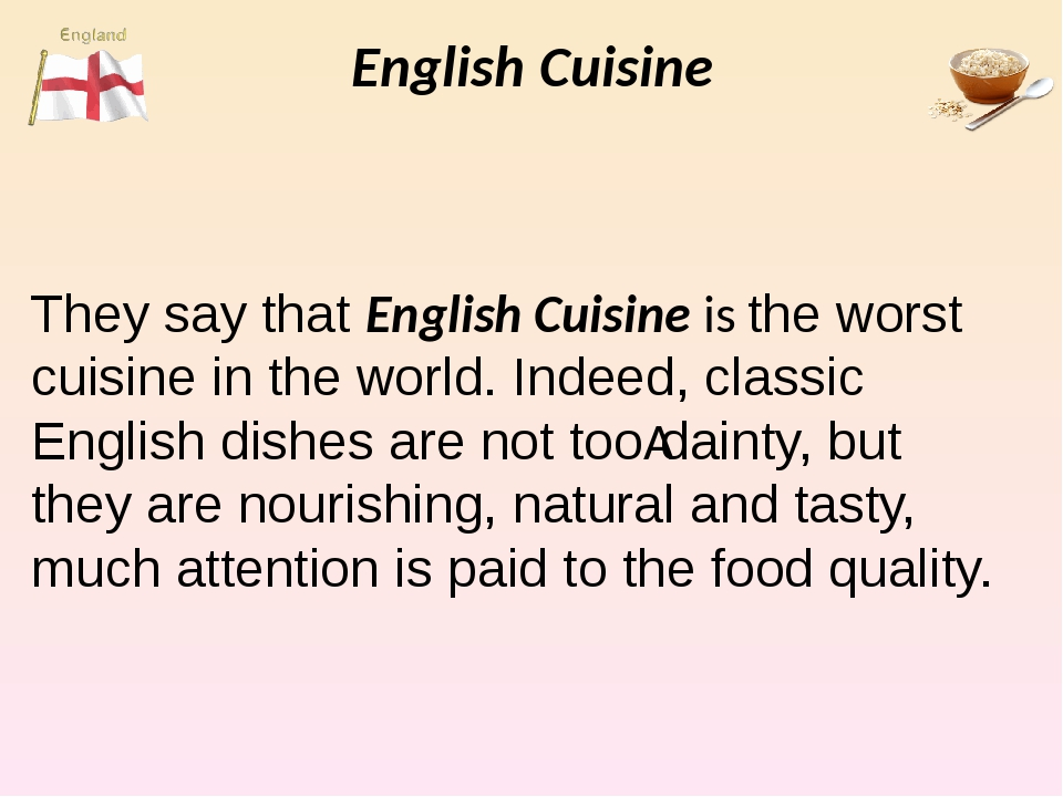 English Cuisine They say that English Cuisine is the worst cuisine in the wor...