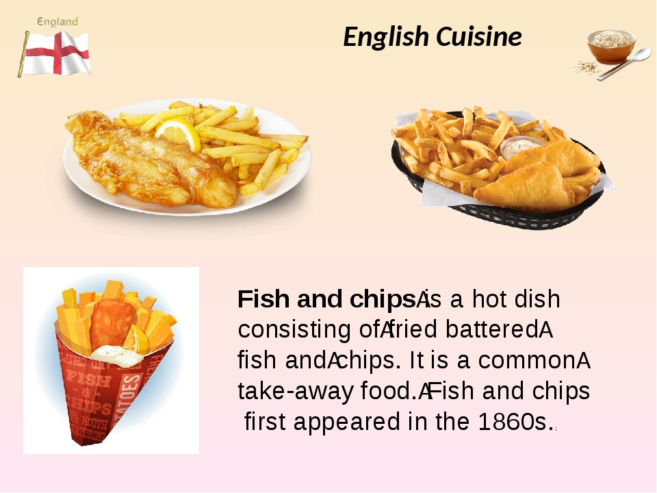 English Cuisine Fish and chipsis a hot dish consisting offried battered fi...
