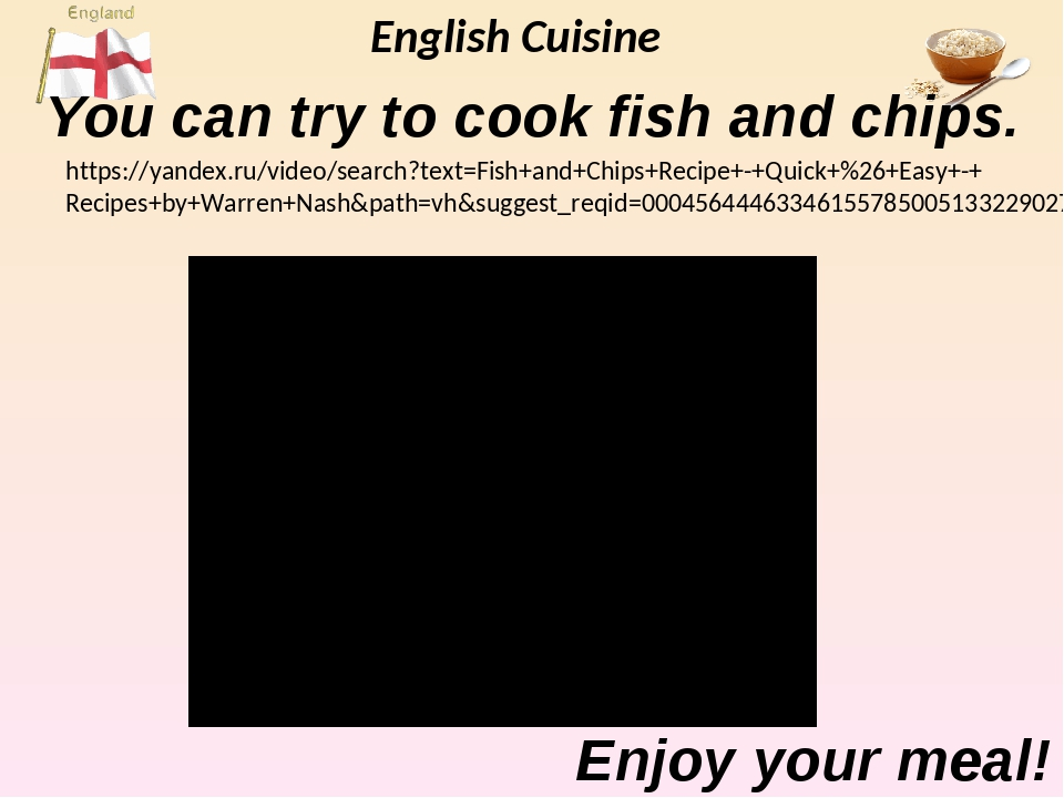 English Cuisine You can try to cook fish and chips. Enjoy your meal! https://...