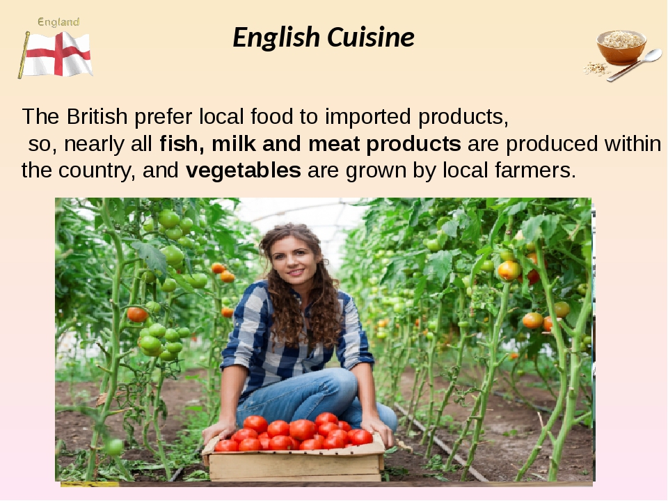English Cuisine The British prefer local food to imported products, so, nearl...