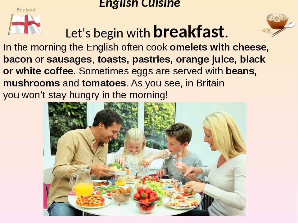 English Cuisine Let's begin with breakfast. In the morning the English often...