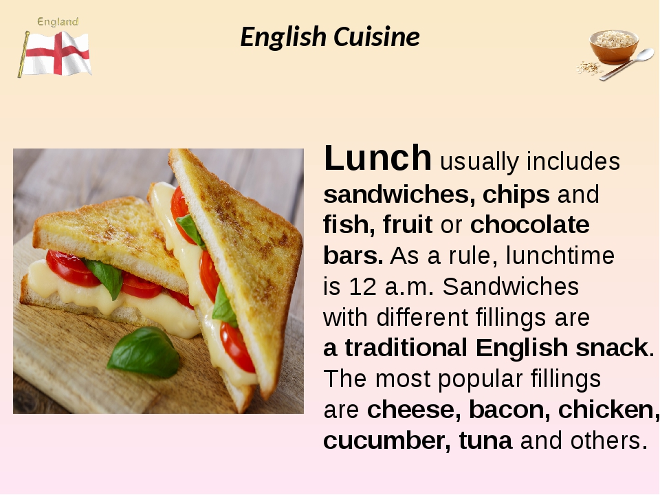 English Cuisine Lunch usually includes sandwiches, chips and fish, fruit or c...