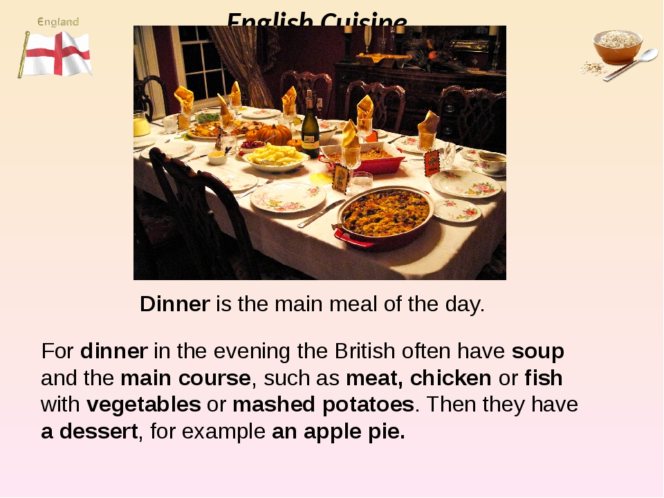 English Cuisine For dinner in theevening the British often have soup and the...