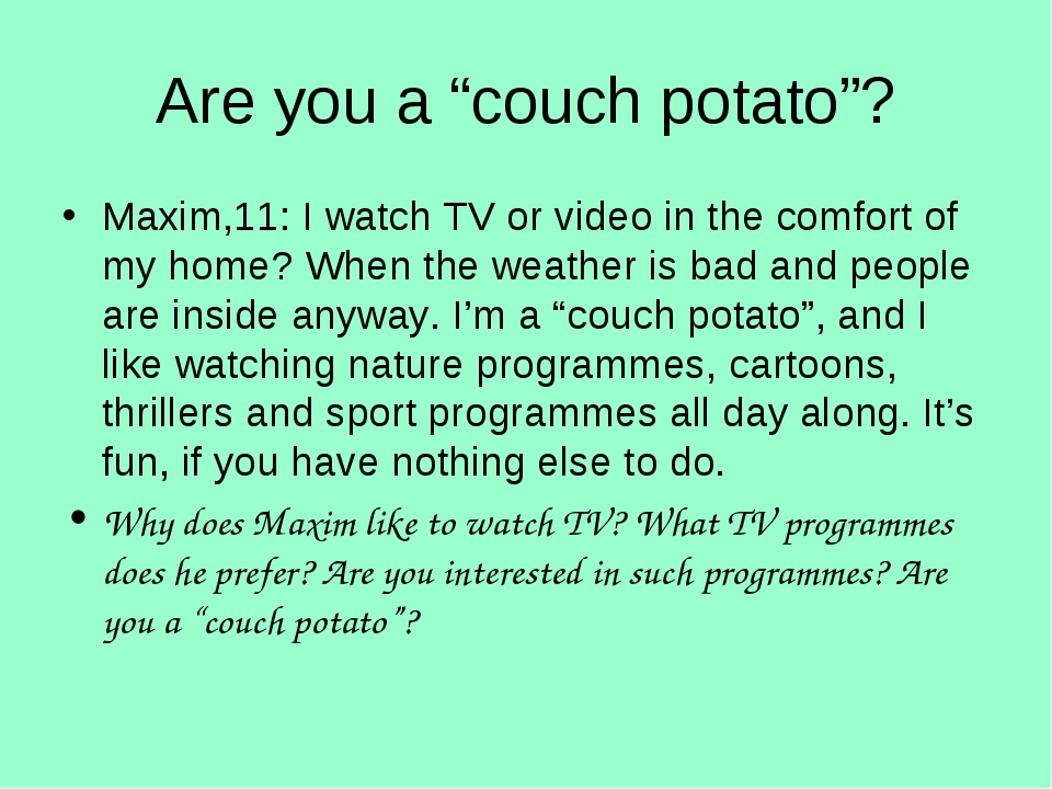 """Are you a """"couch potato""""? Maxim,11: I watch TV or video in the comfort of my..."""