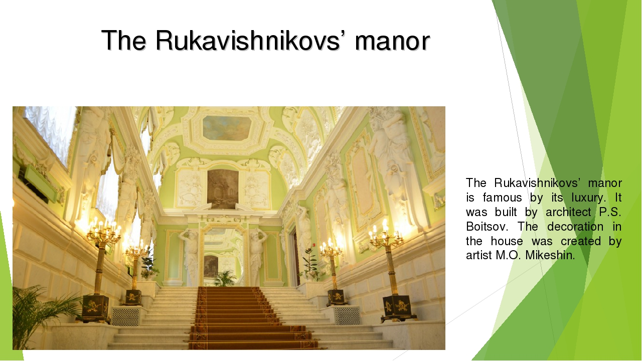 The Rukavishnikovs' manor The Rukavishnikovs' manor is famous by its luxury....