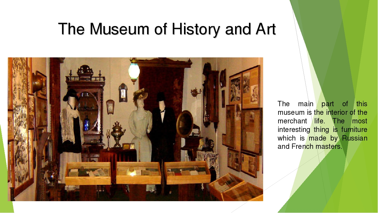 The Museum of History and Art The main part of this museum is the interior of...