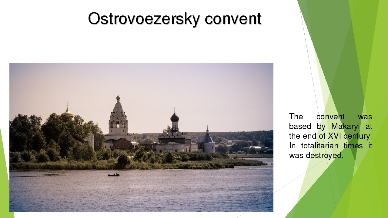 Ostrovoezersky convent The convent was based by Makaryi at the end of XVI cen...