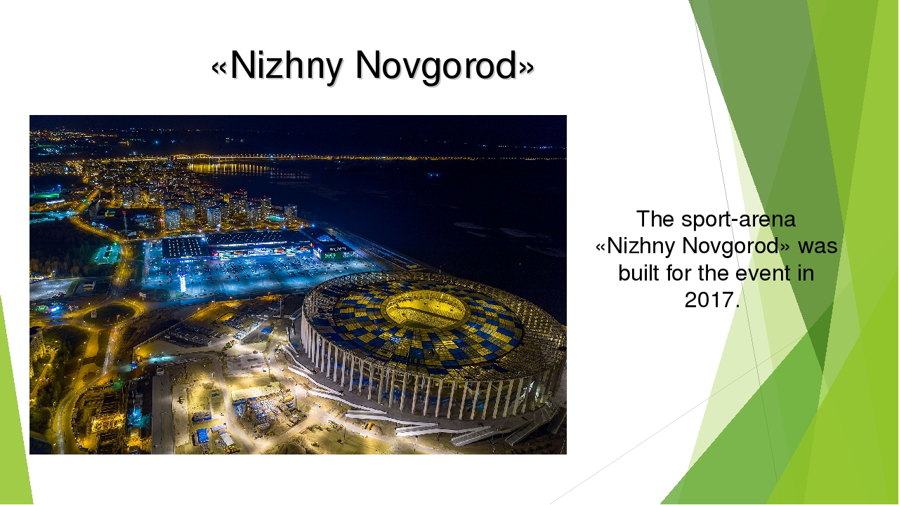 «Nizhny Novgorod» The sport-arena «Nizhny Novgorod» was built for the event i...