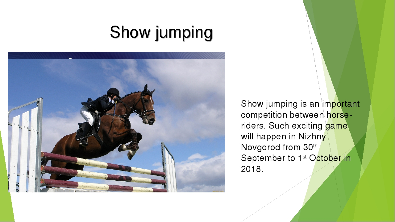 Show jumping Show jumping is an important competition between horse-riders. S...